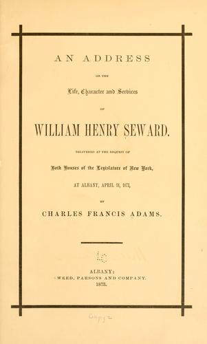 Download An address on the life, character and services of William Henry Seward.