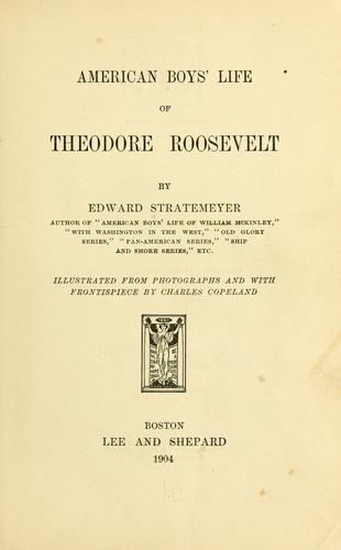 Download American boys' life of Theodore Roosevelt