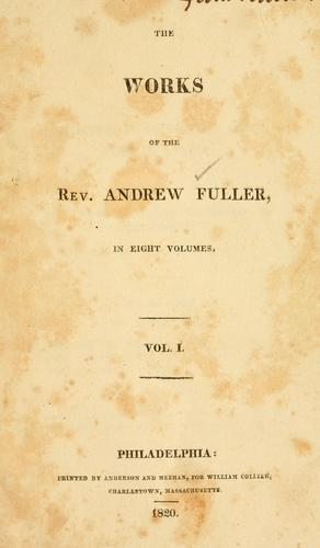 The works of the Rev. Andrew Fuller …