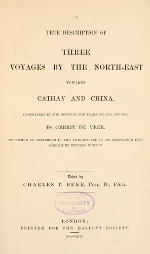 Download A true description of three voyages by the north-east towards Cathay and China