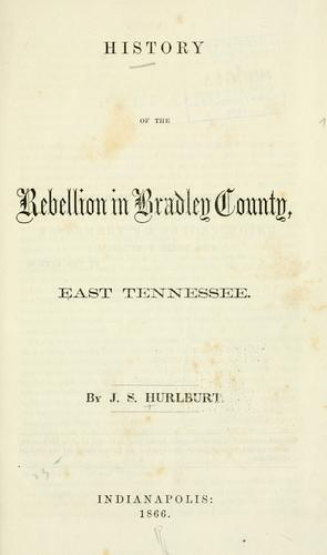 History of the rebellion in Bradley County, East Tennessee.