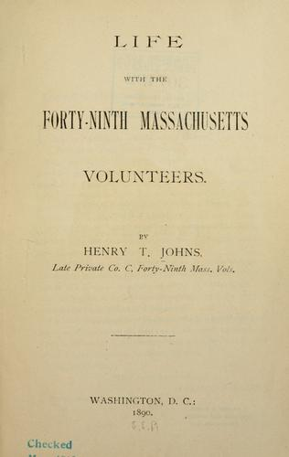 Download Life with the Forty-ninth Massachusetts volunteers.