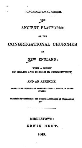 The ancient platforms of the Congregational churches of New England