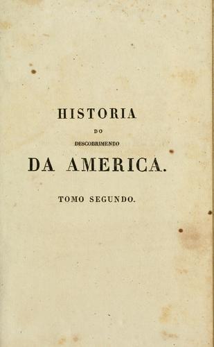 Download Historia do descobrimento da America, viagens e conquistas dos primeiros navegantes ao ovo-mundo
