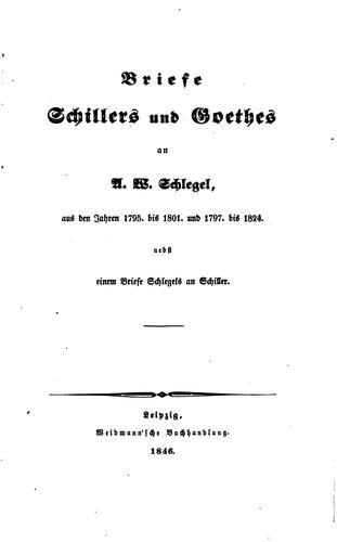 Download Briefe Schillers und Goethes an A.w. Schlegel: Aus den Jahren 1795. Bis 1801. Und 1797. Bis 1824