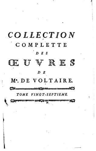 Collection complette des œuvres de Mr. de Voltaire