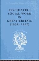 Psychiatric Social Work in Great Britain (1939-1962)