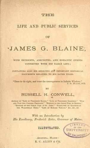 The life and public services of James G. Blaine