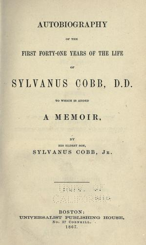 Autobiography of the first forty-one years of the life of Sylvanus Cobb, D. D.