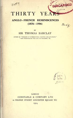 Thirty years anglo-french reminiscences (1876-1906)
