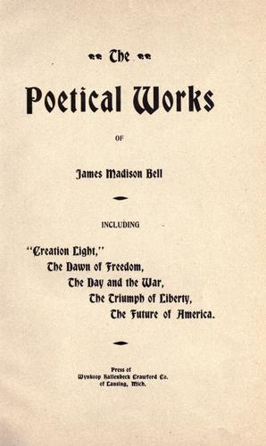 The poetical works of James Madison Bell.