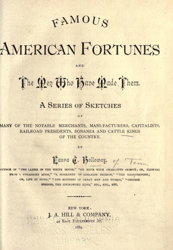 Download Famous American fortunes and the men who have made them.