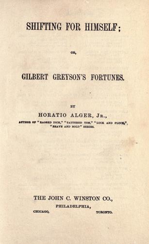 Shifting for himself; or, Gilbert Greyson's fortunes