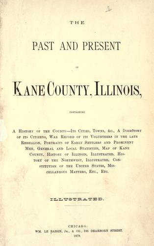 The past and present of Kane County, Illinois by H. B. Peirce