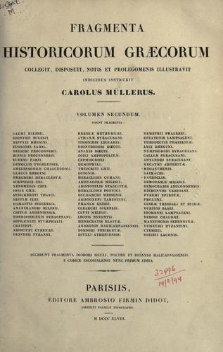Download Fragmenta historicorum graecorum … auxerunt, notis et prolegomenis illustrarunt, indici plenissimo instruxerunt Car. et Theod. Mulleri.