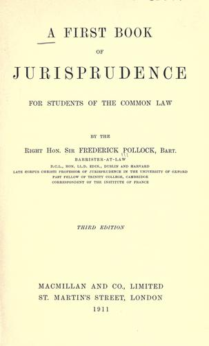 A first book of jurisprudence for students of the common law by Pollock, Frederick Sir