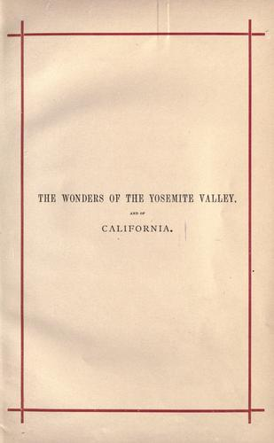 The wonders of the Yosemite Valley, and of California