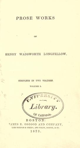 Download Prose works of Henry Wadsworth Longfellow.