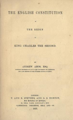 The English constitution in the reign of King Charles the Second.