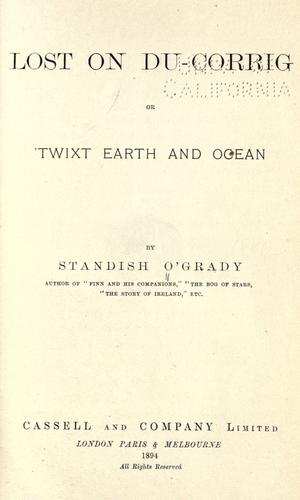 Lost on Du-Corrig or, 'Twixt earth and ocean by O'Grady, Standish