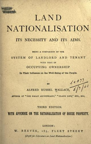 Land nationalisation, its necessity and its aims