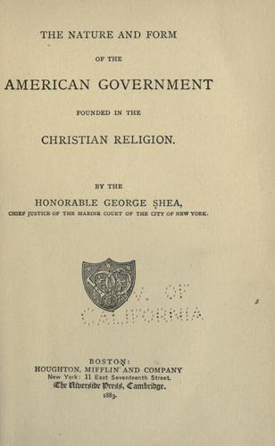 Download The nature and form of the American government founded in the Christian religion.