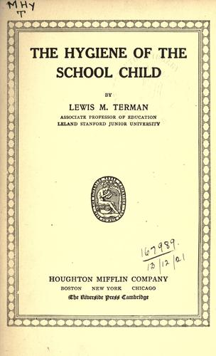 Download The hygiene of the school child.