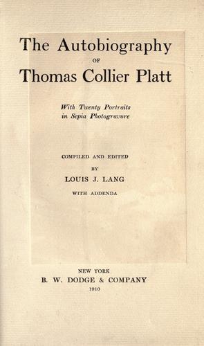Download The autobiography of Thomas Collier Platt