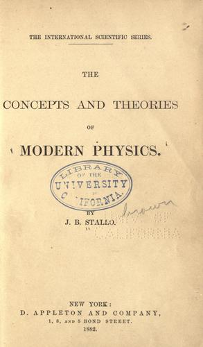 The concepts and theories of modern physics.