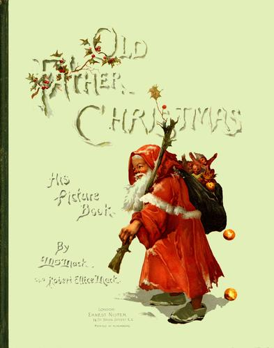 Old Father Christmas by Mrs Mack and Robert Elice Mack