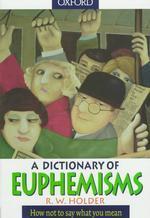 A dictionary of euphemisms.