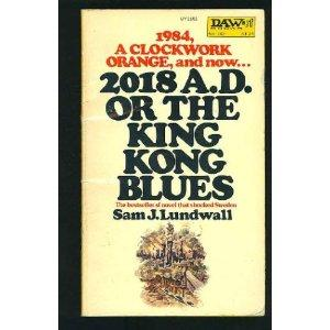 2018 A. D., or the King Kong blues.