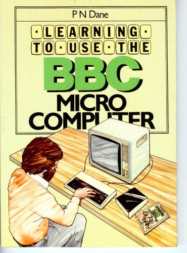 Learning to usethe BBC Microcomputer.