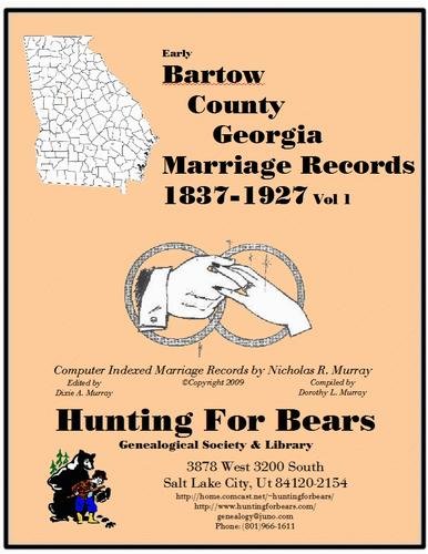 Early Bartow County Georgia Marriage Records Vol 1 1837-1927 by Nicholas Russell Murray