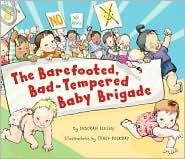 Barefooted, Bad-Tempererd Baby Brigade