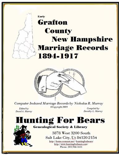 Early Grafton County New Hampshire Marriage Records 1894-1917 by Nicholas Russell Murray