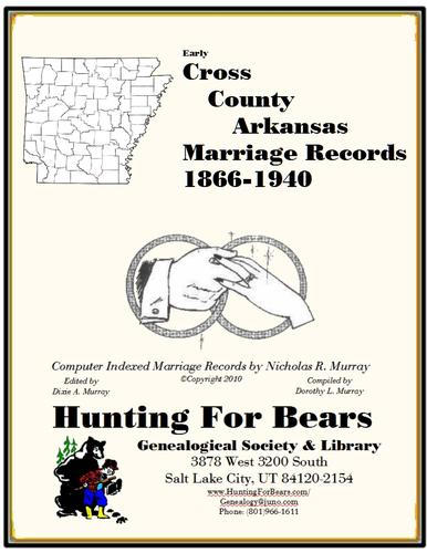 Cross County Arkansas Marriage Records 1866-1940 by Nicholas Russell Murray