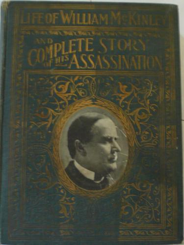 Download Complete life of William McKinley and story of his assassination. (Memorial Edition)