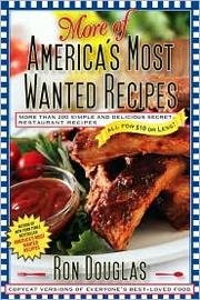 More of America's Most Wanted Recipes: More Than 200 Simple and Delicious Sec...