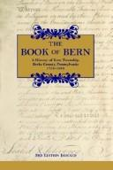 The Book of Bern History of Bern Township, Berks County, Pennsylvania, 1738-1988 by Historical Committee