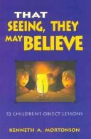 That Seeing, They May Believe