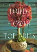 Download The Complete Book of Dried Flower Topiaries