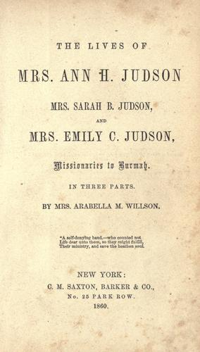 The lives of Mrs. Ann H. Judson, Mrs. Sarah B. Judson and Mrs. Emily C. Judson