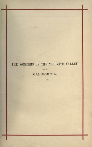 Download The wonders of the Yosemite Valley, and of California.