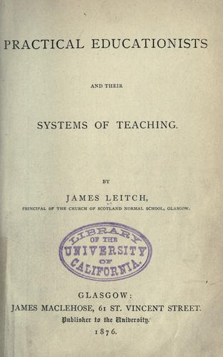 Download Practical educationists and their systems of teaching.