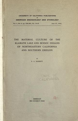 Download The material culture of the Klamath Lake and Modoc Indians of northeastern California and southern Oregon