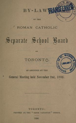 Download By-Laws of the Roman Catholic Separate School Board of Toronto as amended at the general meeting held November 2nd, 1886.