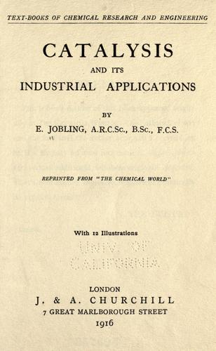 Catalysis and its industrial applications.