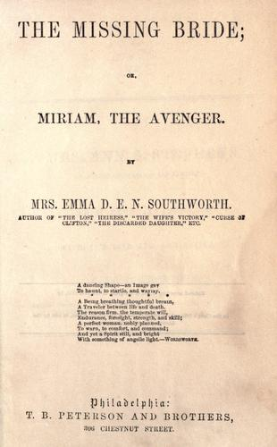 The missing bride : or, Miriam, the avenger