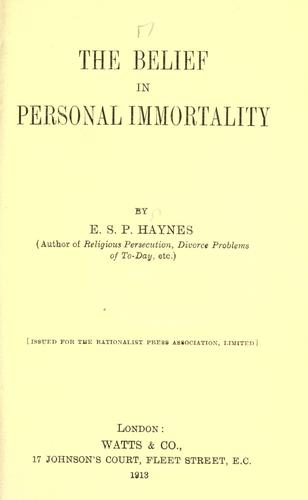 The belief in personal immortality by Edmund Sidney Pollock Haynes